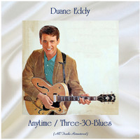 Duane Eddy - Anytime / Three-30-Blues (All Tracks Remastered)