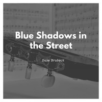 Dave Brubeck - Blue Shadows in the Street