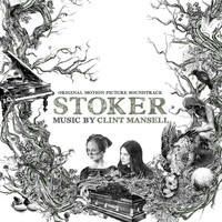 Clint Mansell - Stoker (Original Motion Picture Soundtrack)