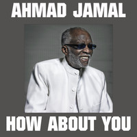 Ahmad Jamal - How About You