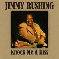 Jimmy Rushing - Knock Me A Kiss
