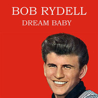 Bobby Rydell - Dream Baby