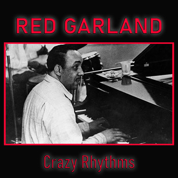 Red Garland - Crazy Rhythms