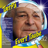 Evert Taube - TætPå Vol. 2