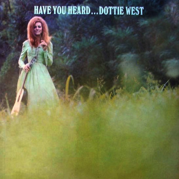 Dottie West - Have You Heard...Dottie West