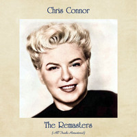 Chris Connor - The Remasters (All Tracks Remastered)
