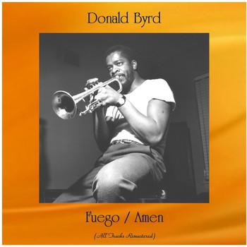 Donald Byrd - Fuego / Amen (Remastered 2020)