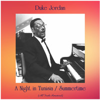 Duke Jordan - A Night in Tunisia / Summertime (All Tracks Remastered)