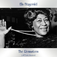 Ella Fitzgerald - The Remasters (All Tracks Remastered)
