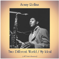 Sonny Rollins - Two Different World / My Ideal (All Tracks Remastered)