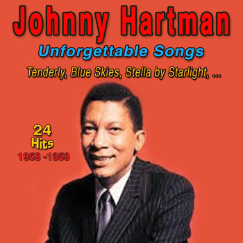 Johnny Hartman - Unforgettable Songs (And I Thought About You)