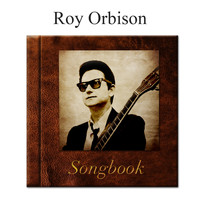 Roy Orbison - The Roy Orbison Songbook