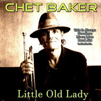 Chet Baker - Little Old Lady