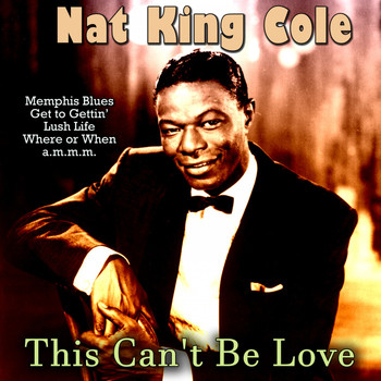 Nat King Cole - This Can't Be Love