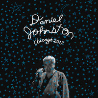 Daniel Johnston - Chicago 2017 (Chicago 2017)