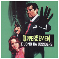 Bruno Nicolai - Upperseven l'uomo da uccidere (Original Motion Picture Soundtrack)