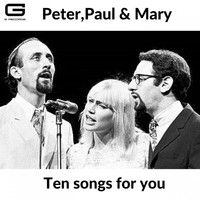Peter, Paul & Mary - Ten songs for you