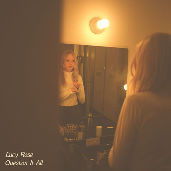 Lucy Rose - Question It All / White Car