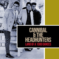 Cannibal & The Headhunters - Land of 1000 Dances