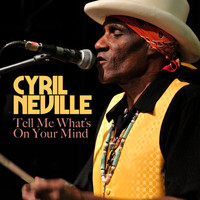 Cyril Neville - Tell Me What's on Your Mind