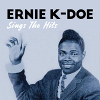 Ernie K-Doe - Sings The Hits