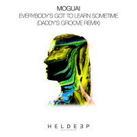 Moguai - Everybody's Got To Learn Sometime (Daddy's Groove Remix)
