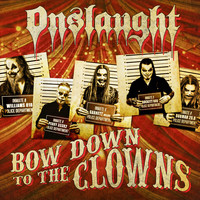 Onslaught - Bow Down To the Clowns (Explicit)