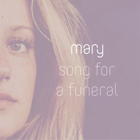 Mary - Song for a Funeral