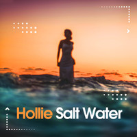 Hollie - Salt Water
