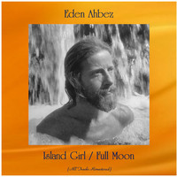 Eden Ahbez - Island Girl / Full Moon (All Tracks Remastered)