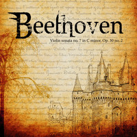 Ludwig van Beethoven - Violin sonata no. 7 in C minor, Op. 30 no. 2