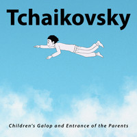 Pyotr Ilyich Tchaikovsky - Children's Galop and Entrance of the Parents