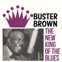 Buster Brown - The New King of the Blues