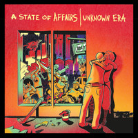 Unknown Era - A State of Affairs (Explicit)