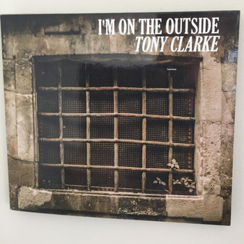 Tony Clarke - I'm on the outside