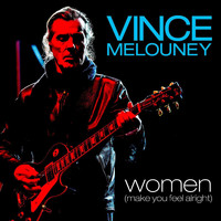 Vince Melouney - Women (Make You Feel Alright)