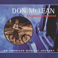 Don McLean - Rearview Mirror: An American Musical Journey
