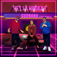 Gudnana - Hey La Hookah (feat. Play-N-Skillz)