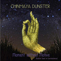 Chinmaya Dunster - Moment Without Motive (Guitar Duet in Cronavirus)