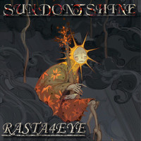 Rasta4eye - Sun Don't Shine