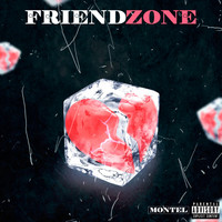 Montel - Friendzone (Explicit)