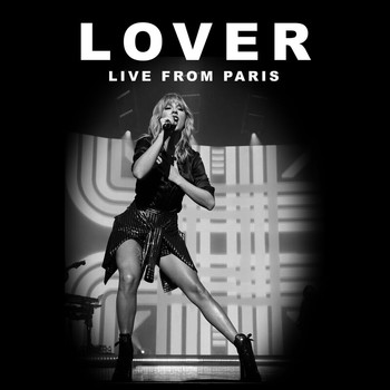 Taylor Swift - Lover (Live From Paris)