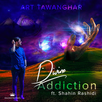 Art Tawanghar feat. Shahin Rashidi - Divine Addiction