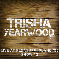 Trisha Yearwood - Live at Pleasure Island '98 (Show #2)