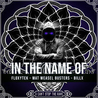 Floxytek, Mat Weasel Busters and Billx - In the name of (Explicit)