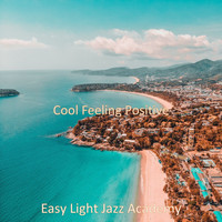 Easy Light Jazz Academy - Cool Feeling Positive