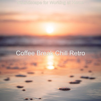 Coffee Break Chill Retro - Soundscape for Working at Home