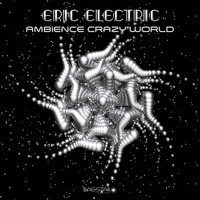 Eric Electric - Ambience Crazy World