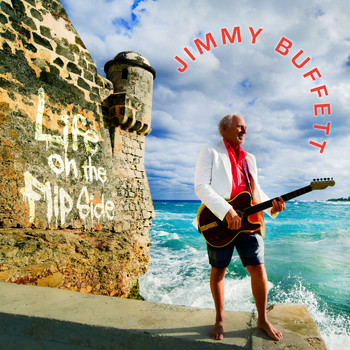 Jimmy Buffett - Life On the Flip Side (Explicit)
