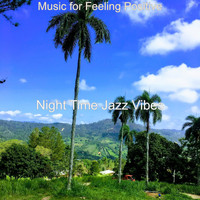 Night Time Jazz Vibes - Music for Feeling Positive